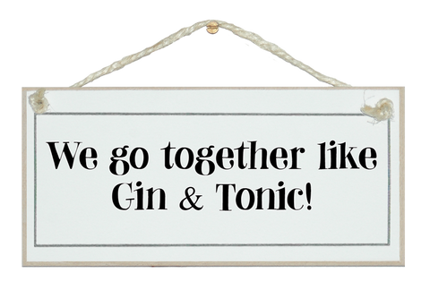 Go together like G&T sign