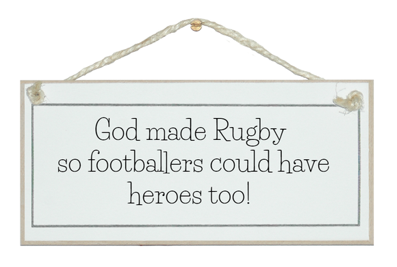God made Rugby...funny sign