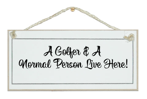 A Golfer and a normal person live here..sign