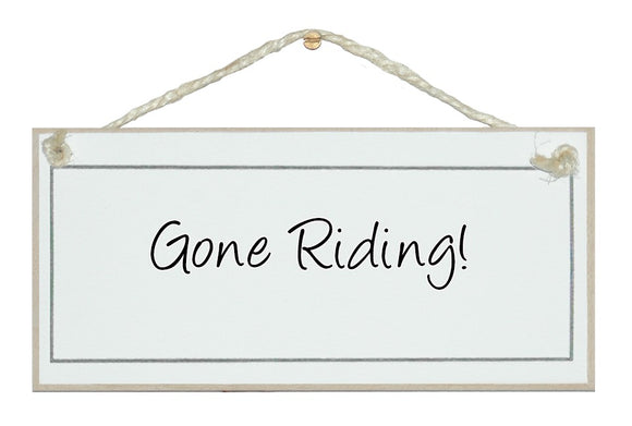 Gone Riding!