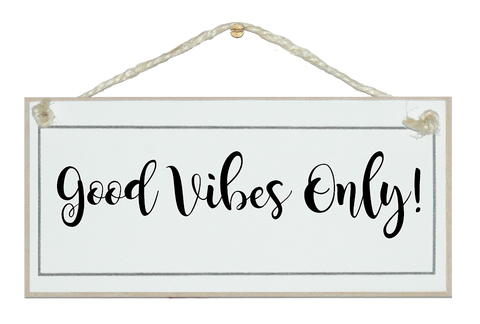 Good vibes only! sign