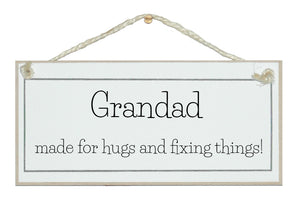 Grandad, hugs and fixing things Sign