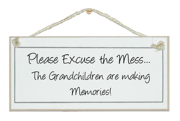 Grandchildren are making Memories...Humorous Sign