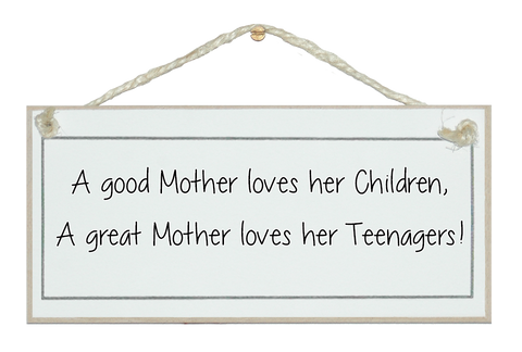 A good mother loves her children...humorous Sign