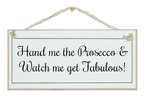 Hand me Prosecco, fabulous!