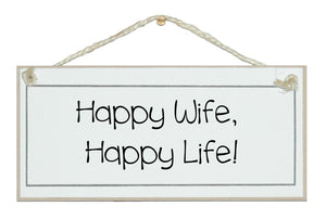 Happy wife, happy life!