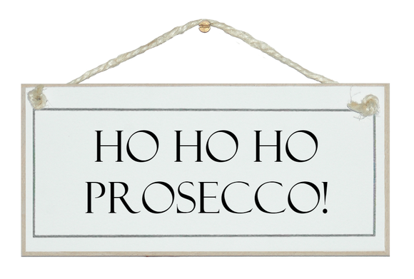 Ho Ho Ho Prosecco sign