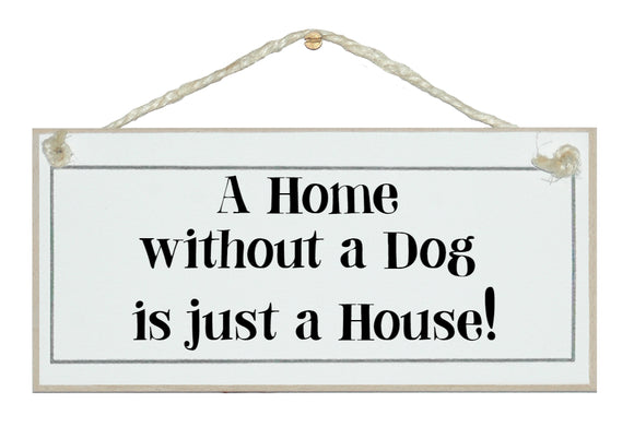 House without a dog...