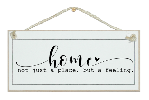 Home, place, feeling... Sign.