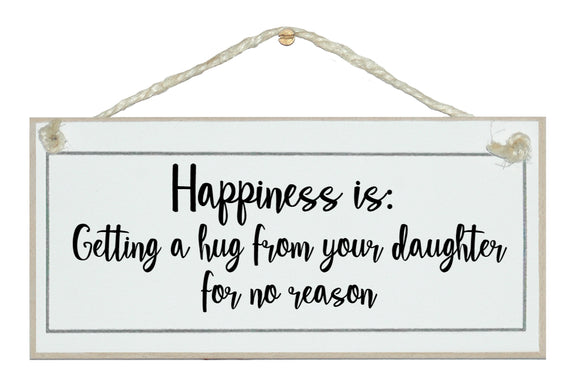 Happiness, hug from your daughter!