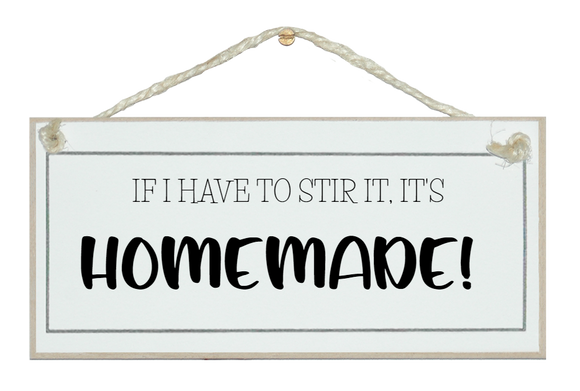 ...stir it it's homemade. Sign.