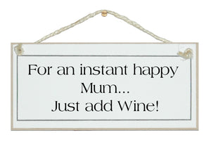 Instant Happy Mum, Just Add Wine!