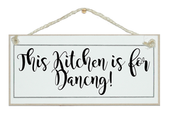 Kitchen is for Dancing! Sign