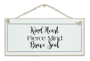 Kind heart, fierce mind...