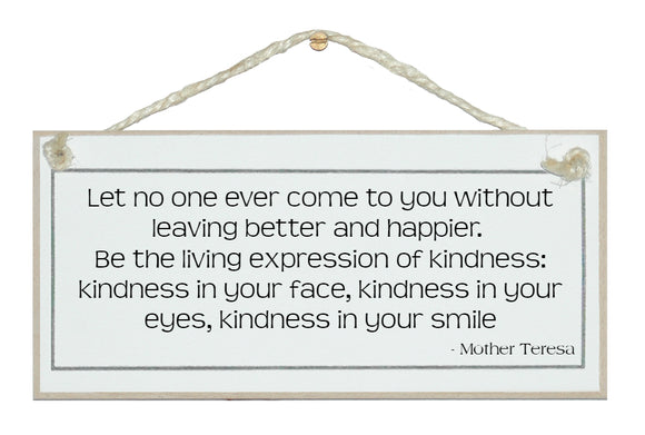 Kindness in your smile...