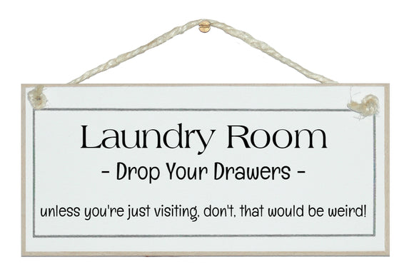 Laundry - drop your drawers!