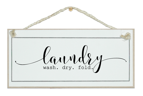 Laundry, wash dry fold. Sign.