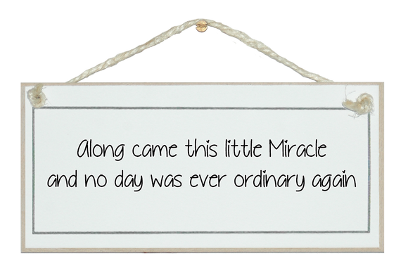 ...Little Miracle Sign
