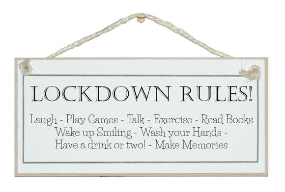 Lockdown Rules! Sign - STAY SAFE