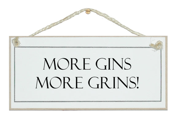 More Gins, more grins sign