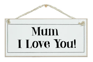 Mum I love you sign