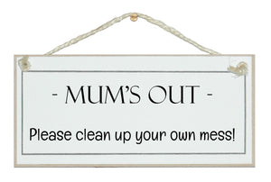Mum's out...