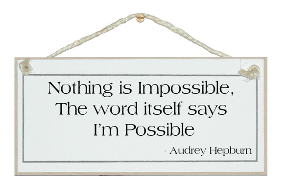 Nothing is Impossible... Audrey Hepburn