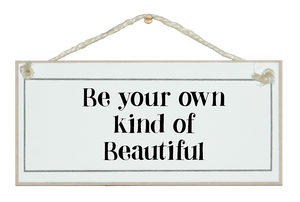 ..own kind of beautiful