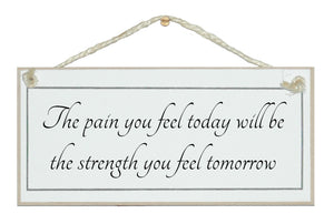 Pain will be your strength...