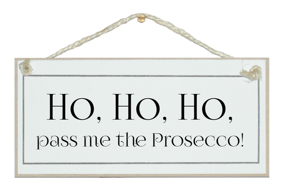 ...pass the Prosecco sign