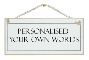 Personalised sign, your own words