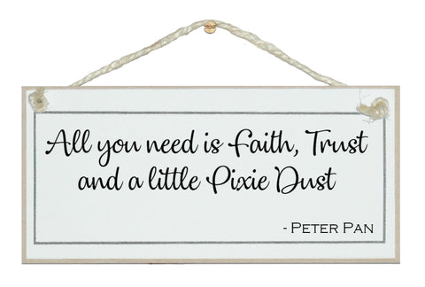 A little Pixie Dust... Peter Pan quote sign