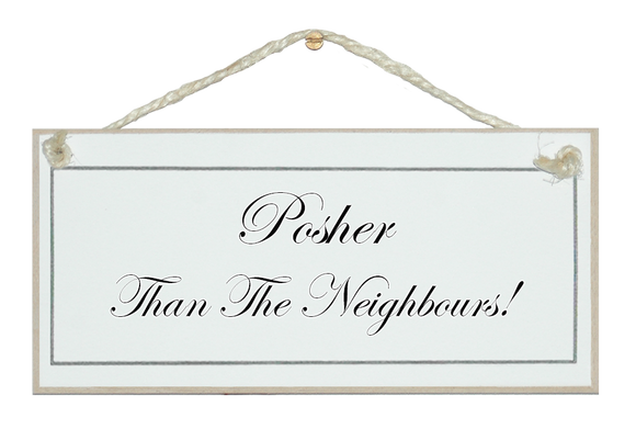 Posher than the neighbours!