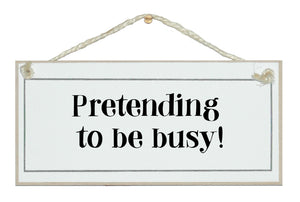 Pretending to be busy