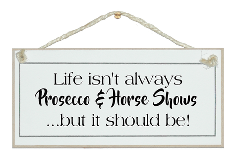 Prosecco & Horse Shows...