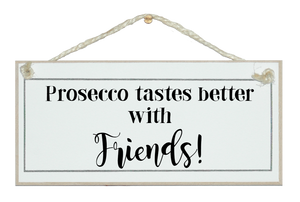 Prosecco better with friends!