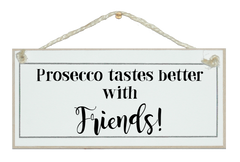 Prosecco tastes better...! Sign
