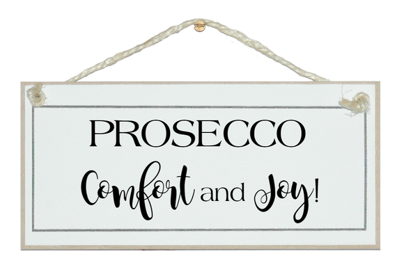 Prosecco comfort... sign