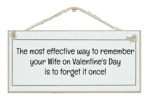 Remember your wife on Valentine's Day