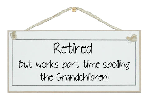 Retired, spoiling Grandchildren...
