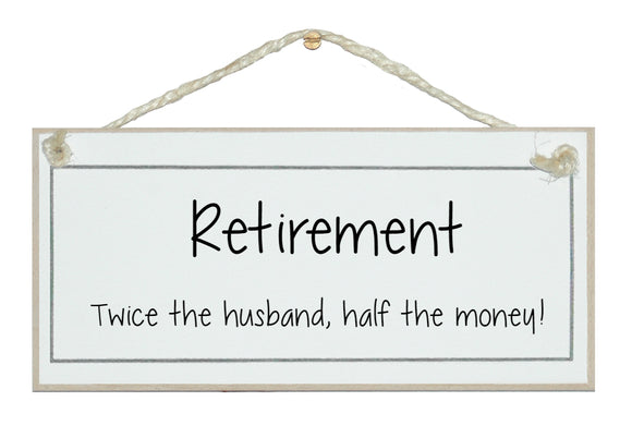 Retirement...half money