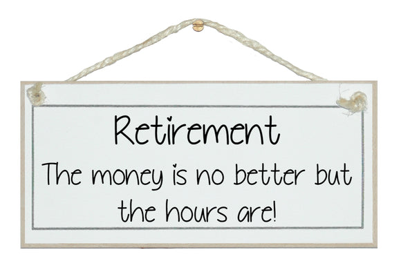 Retirement...better hours...