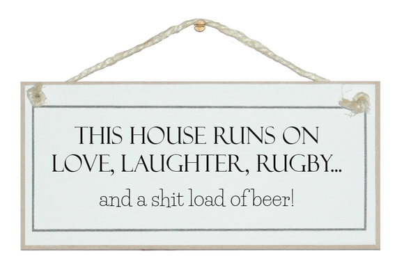 Rugby and s**t loads of beer! sign