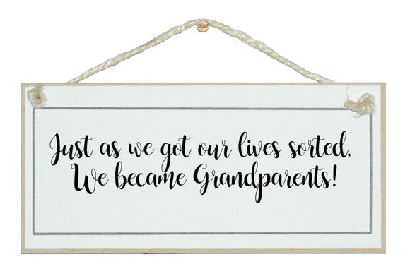 Lives sorted, became Grandparents!