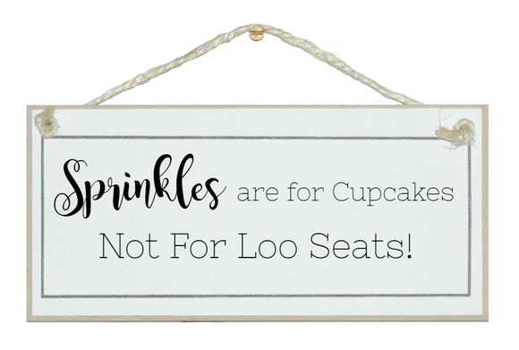 Sprinkles for cupcakes...loo sign
