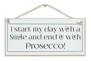 Start with a smile, end it with Prosecco sign