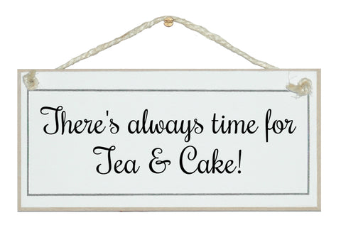 Always time for tea and cake! sign