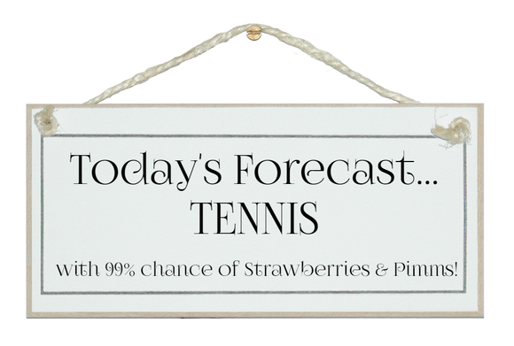 Today's forecast...Tennis & Pimms
