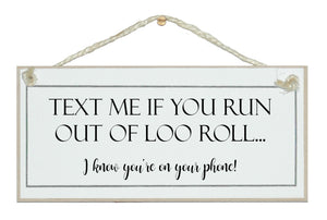 Text if you need loo roll...