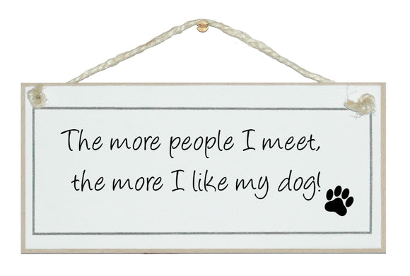 ...the more I like my dog!
